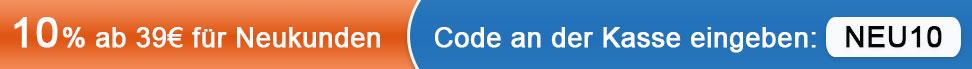 10% ab 39€ für Neukunden - Code an der Kassen eingeben: NEU10